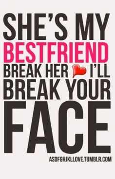 For you bestie quotes to show you how much I love you