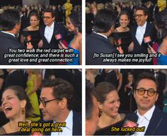 The funny thing is, you know he is actually talking about how he lucked out with Susan. So adorable.