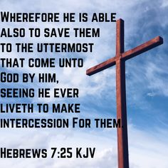 Hebrews Wherefore he is able also to save them to the uttermost that come unto God by him, seeing he ever liveth to make intercession for them. Free Bible, Bible App, Father Son Holy Spirit, Bible Plan, Great Love Stories, King Of Kings, He Is Able, Pretty Words