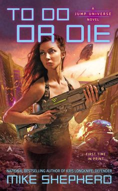 To Do or Die (A Jump Universe Novel) by Mike Shepherd (February 25, 2014) Ace #sciencefiction