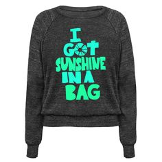 Sunshine in a Bag - I got sunshine in a bag. Feel good with this blazing green tshirt.