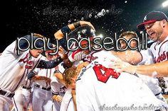 Play baseball