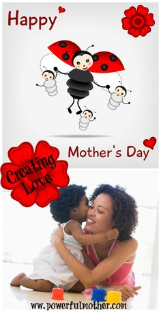 The creation of love is such a big part of mothering. Love reflected back on  Mother's Day literally builds the internal world of the Mother. Tips on love and its transmission.