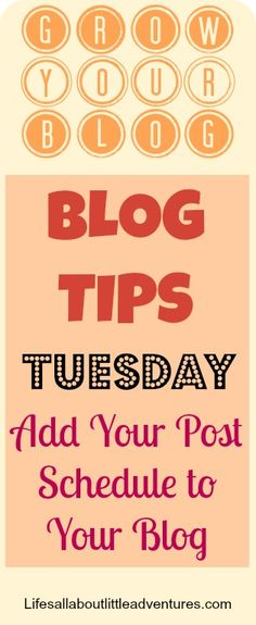 Blog Tips Tuesday: Add Your Post Schedule to Your Blog - Life's All About Little Adventures