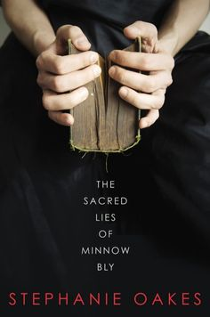 THE SACRED LIES OF MINNOW BLY by Stephanie Oakes -- A hard-hitting and hopeful story about the dangers of blind faith—and the power of having faith in yourself. Ya Books, Good Books, Books To Read, Blind Faith, Young Adult Fiction, Ya Novels, Books For Teens, Penguin Books, My Escape