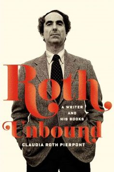 Roth unbound : a writer and his books - The story of Roth's creative life, [which] is not a biography-- though it contains a wealth of previously undisclosed biographical details and unpublished material--but something ultimately more rewarding: the exploration of a great writer through his art