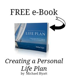 """Click through to download your free Personal Life Plan ebook. """"Creating Your Personal Life Plan is not so much an e-book as it is a life planning experience.""""- Michael Hyatt http://michaelhyatt.com/life-plan"""