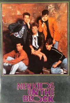 NEW KIDS ON THE BLOCK I had this poster hanging on the back of my door, poor Donnie had kisses all over his face ha!