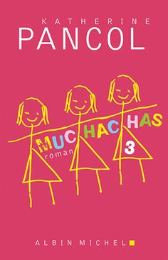 Muchachas Tome 3. . Katherine Pancol - Decitre - 9782226254467 - Livre