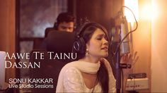 Aawe Te Tainu Dassan is a new hindi single Track of Sonu Kakkar. Aawe Te Tainu Dassan Sonu Kakkar Mp3 Download for free.Download Single Track Songs just on one click.
