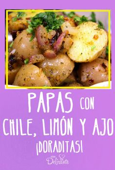 Golden potatoes with chili, garlic and lemon, recipe step by step! Mexican Dishes, Mexican Food Recipes, Snack Recipes, Ethnic Recipes, Recipe Steps, Lemon Recipes, Good Healthy Recipes, How To Cook Pasta, Meal Planning
