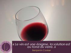 citation, Les Ateliers de Bacchus, Benjamin Cooker, le vin est une énigme, la…
