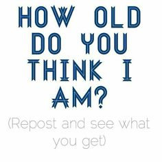ok so i think that you guys need to guess my age! it's a little strange but i think you need to guess my age. Just Me, Just In Case, Told You So, Chat Board, Totally Me, Describe Me, Thats The Way, Thinking Of You, Have Fun