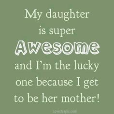 20 Best Mother And Daughter Quotes quotes quote kids mom mother daughter family quote family quotes children mother quotes daughters Mother Daughter Quotes, I Love My Daughter, My Beautiful Daughter, Love My Kids, Mother Quotes, Mom Quotes, Family Quotes, Sunday Quotes, Daughter Sayings