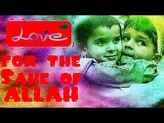 Loving each other for the sake of Allah, Bilal Assad