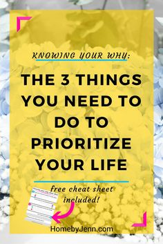 Exactly how to prioritize your life, the 3 things you need to do with a FREE cheat sheet included. In this post you will know exactly how to set priorities that last. Download your free cheat sheet and follow along!