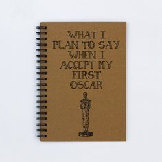 "What I Plan to Say When I Accept My First Oscar - 5"" x 7"" Journal, notebook, diary, sketchbook, scrapbook, Academy Awards, Oscar, book, by FlamingoRoadJournals on Etsy https://www.etsy.com/listing/181259208/what-i-plan-to-say-when-i-accept-my"