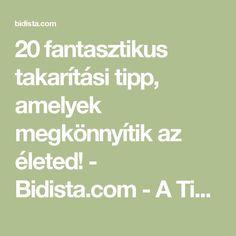 20 fantasztikus takarítási tipp, amelyek megkönnyítik az életed! - Bidista.com - A TippLista! Math Equations, Cleaning, Diy, Tips, Bricolage, Diys, Handyman Projects, Do It Yourself, Crafting