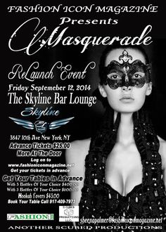 It's been confirmed! Fashion ICon, The Digital Entertainment Magazine will host it's Re-Launch Party at the legendary Skyline Bar & Lounge in the heart of NYC mid September 2014. This will be a red carpet event with appearances from some of our Artist, Actors, Producers and models we've interview in the pass. Keep it locked right here on Fashion ICon Magazine for more details and confirmations.