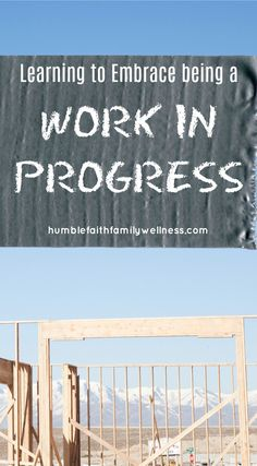 I'm a work in progress. We all are. That can lead to insecurities and even feelings of worthlessness. But our work in progress status helps us to rely on God and give Him the glory in our successes.