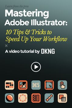 Mastering Adobe Illustrator: 10 Tips & Tricks to Speed Up Your Workflow. A video tutorial by DKNG Studios.
