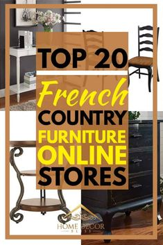 Top 20 French Country Furniture Online Stores. Article by HomeDecorBliss.com #HomeDecorBliss #HDB #home #decor
