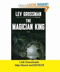 The Magician King A Novel (9780670022311) Lev Grossman , ISBN-10: 0670022314  , ISBN-13: 978-0670022311 ,  , tutorials , pdf , ebook , torrent , downloads , rapidshare , filesonic , hotfile , megaupload , fileserve