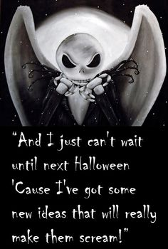 """Jack Skellington: """"And I just can't wait until next Halloween 'cause I've got some new ideas that will really make them scream!"""" See ya all next Halloween! Halloween Party Decor, Spooky Halloween, Jack And Sally, Jack Skellington, Tim Burton, Nightmare Before Christmas, Canning, My Love, How To Make"""
