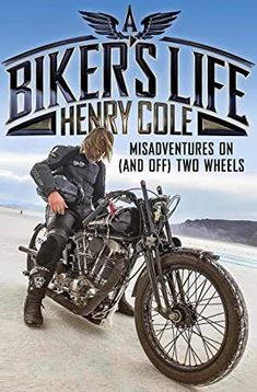 EPub A Biker's Life: Misadventures on (and off) Two Wheels Author Henry Cole Got Books, Books To Read, Henry Cole, Big Sky, Book Photography, Free Reading, Super Bikes, What To Read, Love Book