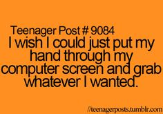 Teenager posts #Tumblr YESSSS!!!!!!!