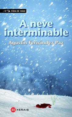 A neve interminable / Agustín Fernández Paz (2015)