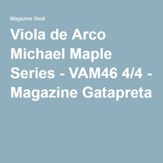 Viola de Arco Michael Maple Series - VAM46 4/4 - Magazine Gatapreta