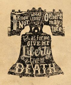 goodtypography:    Quote by Patrick Henry. Hand lettered and illustrated by Jeff Jenkins.
