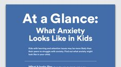At a Glance: What Anxiety Looks Like in Kids