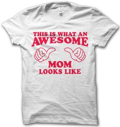 This Is What An Awesome Mom Looks Like – Thug Life Shirts
