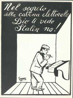 In the privacy of the voting booth God sees you, Stalin no!  Italian election manifesto 50s