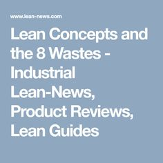 Lean Concepts and the 8 Wastes Types Of Waste, Industrial, Concept, Learning, News, Studying, Industrial Music, Teaching, Onderwijs