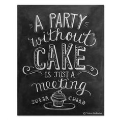 Fun quote from Julia Child on cake.