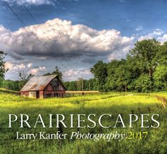 2017 Prairiescapes calendar by Larry Kanfer. 12 new beautiful photographs showcased in this stunning calendar. Get one for yourself and your friends. www.kanfer.com/... #Midwest #calendar #landscape #photography