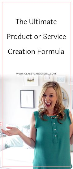 The Ultimate Product or Service Creation Formula  Many times entrepreneurs know that they want to have their own business but they get stuck at one point, figuring out what to sell and how to sell it!   Read more: http://www.classycareergirl.com/2016/12/product-service-creation-formula/