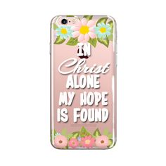 Christian iPhone case, In Christ Alone My Hope is Found, ClearTransparent Phone Case, iPhone Case 6/6s 6splus/6plus, Bible Verse iPhone Case, Inspirational iPhone Case