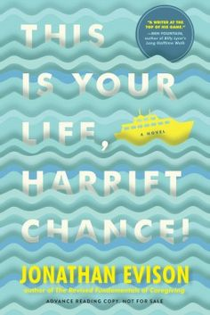 This Is Your Life, Harriet Chance!  -Jonathan Evison