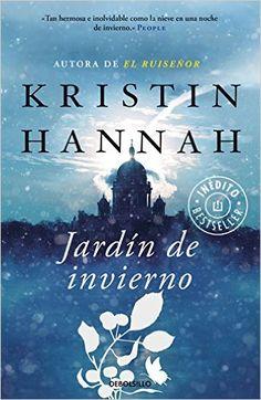 Jardín de invierno (BEST SELLER): Amazon.es: KRISTIN HANNAH, BELAUSTEGUI TRIAS INES;: Libros