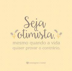 Seja otimista !!