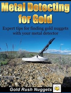 Metal Detecting for Gold Book - Finding Gold Nuggets Book Tips  http://www.findthatbounty.com/