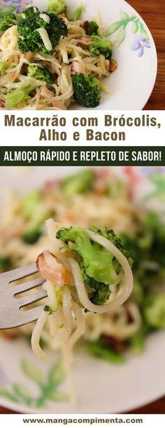 Macarrão com Brócolis, Alho e Bacon   Almoço delícia para o dia a dia! #receita #almoço #macarrão #bacon