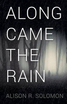Along Came the Rain by Alison R. Solomon https://www.amazon.com/dp/1943353271/ref=cm_sw_r_pi_dp_x_hFC8ybKFSK6E9