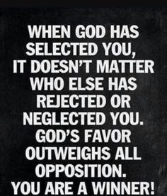 God's Favor OutWeighs All Opposition.......