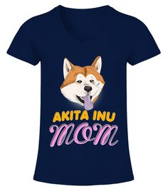 """# Akita Inu Dog Mom .  Special Offer, not available in shopsComes in a variety of styles and coloursBuy yours now before it is too late!Secured payment via Visa / Mastercard / Amex / PayPal / iDealHow to place an order            Choose the model from the drop-down menu      Click on """"Buy it now""""      Choose the size and the quantity      Add your delivery address and bank details      And that's it!"""