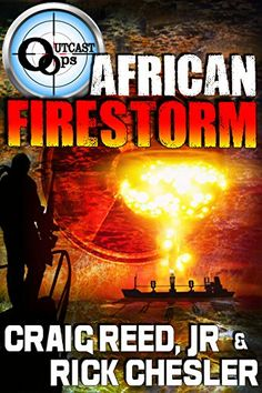 OUTCAST Ops: African Firestorm (OUTCAST Ops Book 3) by Craig Reed Jr http://www.amazon.com/dp/B00VS61JTG/ref=cm_sw_r_pi_dp_qYeGvb1BNH67N